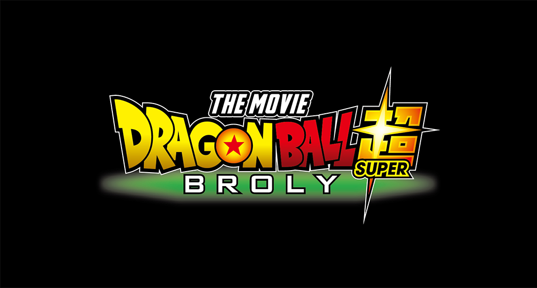 Dragon Ball Super: Broly - FUJI TELEVISION NETWORK, INC